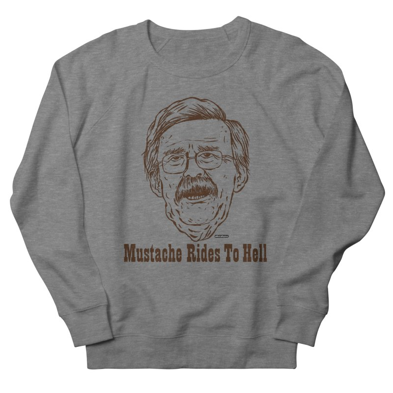 John Bolton - Mustache Rides To Hell Men's French Terry Sweatshirt by DRAWMARK