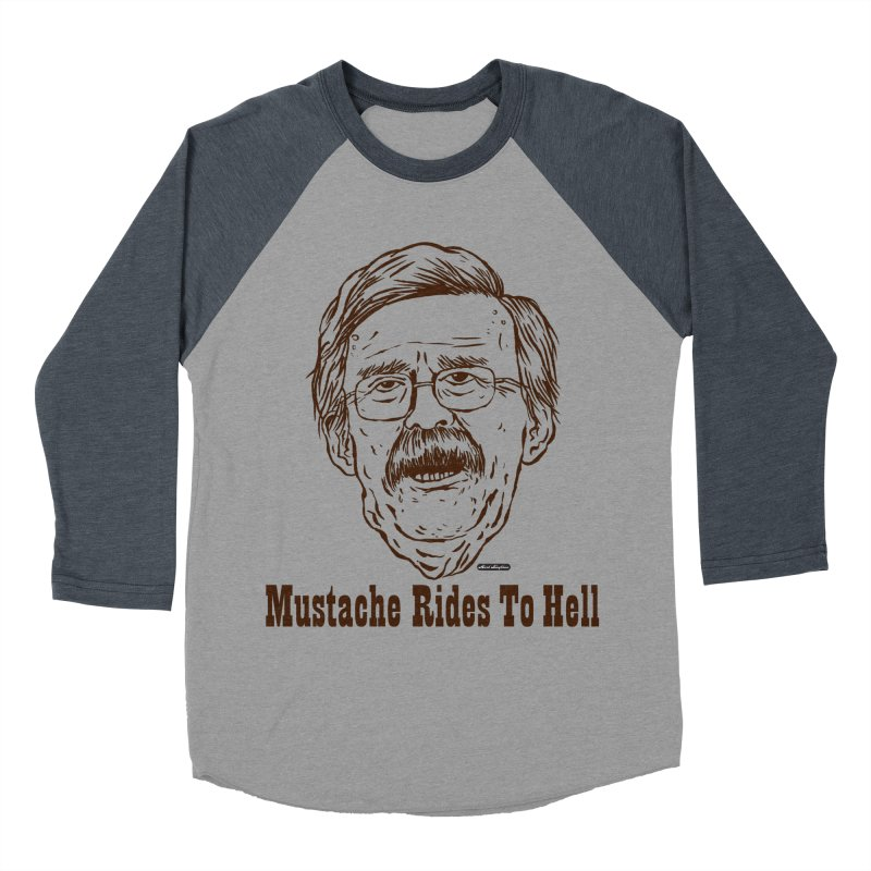 John Bolton - Mustache Rides To Hell Women's Baseball Triblend T-Shirt by DRAWMARK