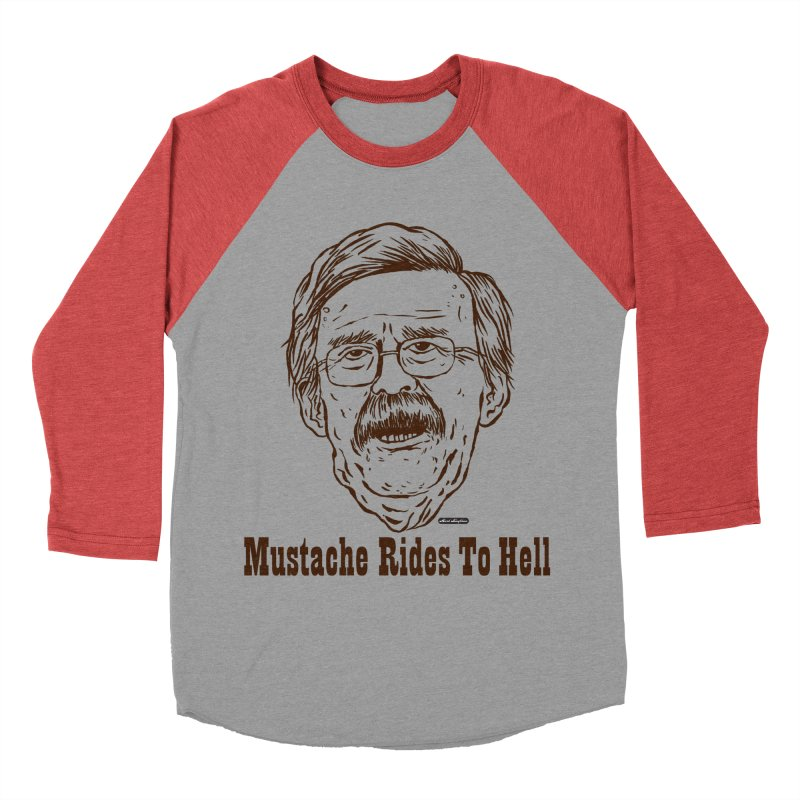 John Bolton - Mustache Rides To Hell Men's Baseball Triblend Longsleeve T-Shirt by DRAWMARK