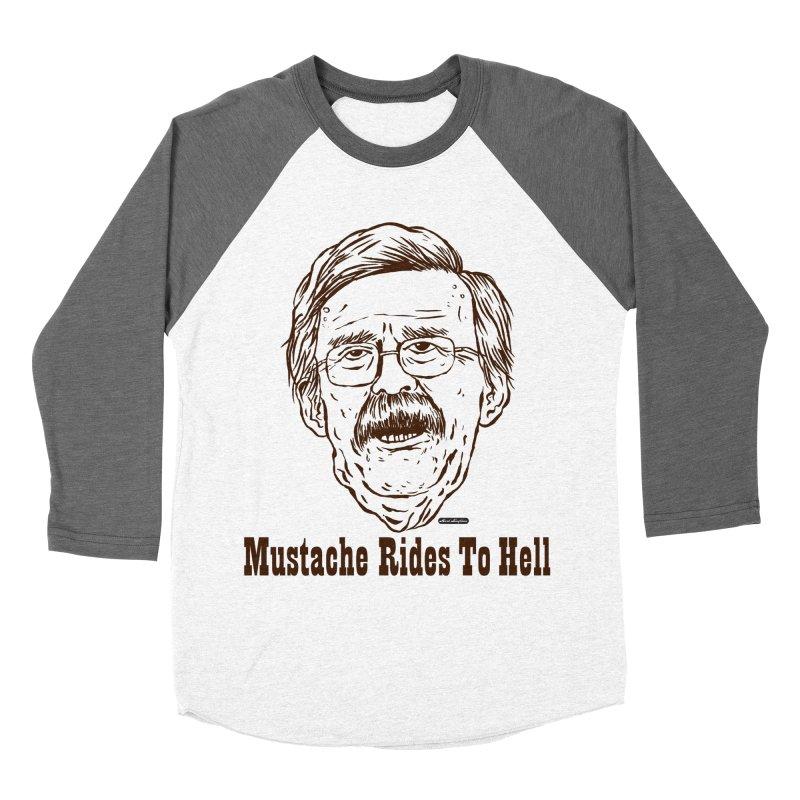John Bolton - Mustache Rides To Hell Men's Baseball Triblend Longsleeve T-Shirt by DRAWMARK