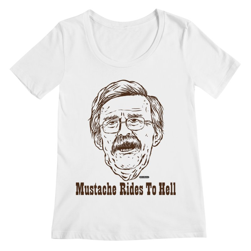 John Bolton - Mustache Rides To Hell Women's Scoop Neck by DRAWMARK