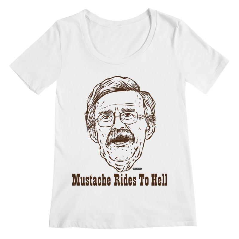 John Bolton - Mustache Rides To Hell Women's Regular Scoop Neck by DRAWMARK