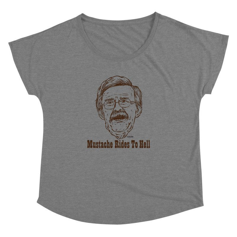 John Bolton - Mustache Rides To Hell Women's Dolman Scoop Neck by DRAWMARK