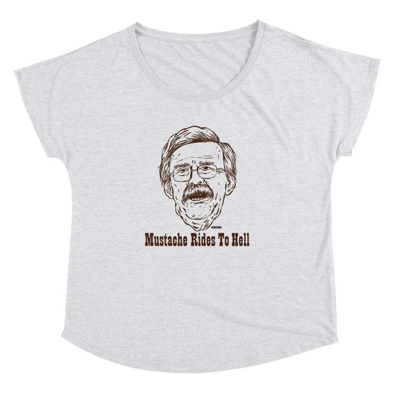 John Bolton - Mustache Rides To Hell Women's Dolman by DRAWMARK