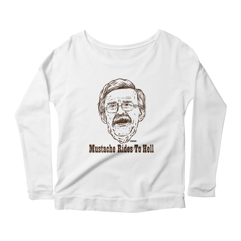 John Bolton - Mustache Rides To Hell Women's Scoop Neck Longsleeve T-Shirt by DRAWMARK