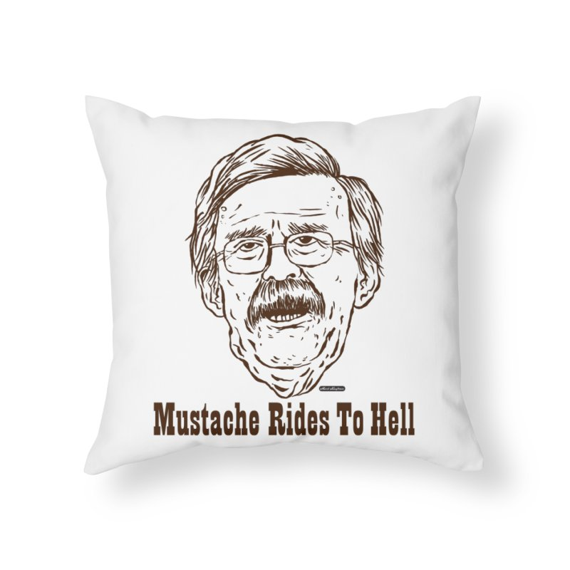John Bolton - Mustache Rides To Hell Home Throw Pillow by DRAWMARK