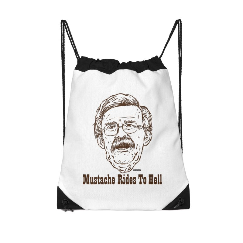 John Bolton - Mustache Rides To Hell Accessories Drawstring Bag Bag by DRAWMARK