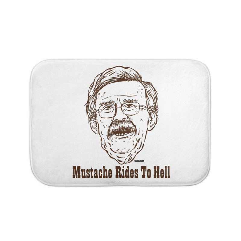 John Bolton - Mustache Rides To Hell Home Bath Mat by DRAWMARK