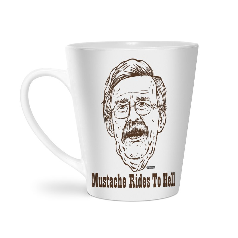 John Bolton - Mustache Rides To Hell Accessories Latte Mug by DRAWMARK