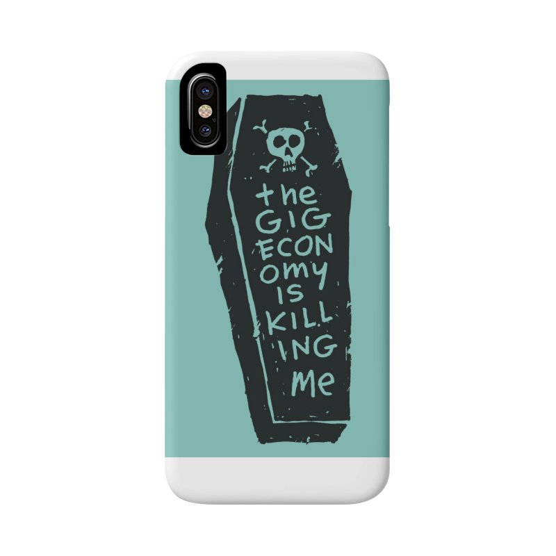 The Gig Economy is Killing Me / Green Accessories  by DRAWMARK