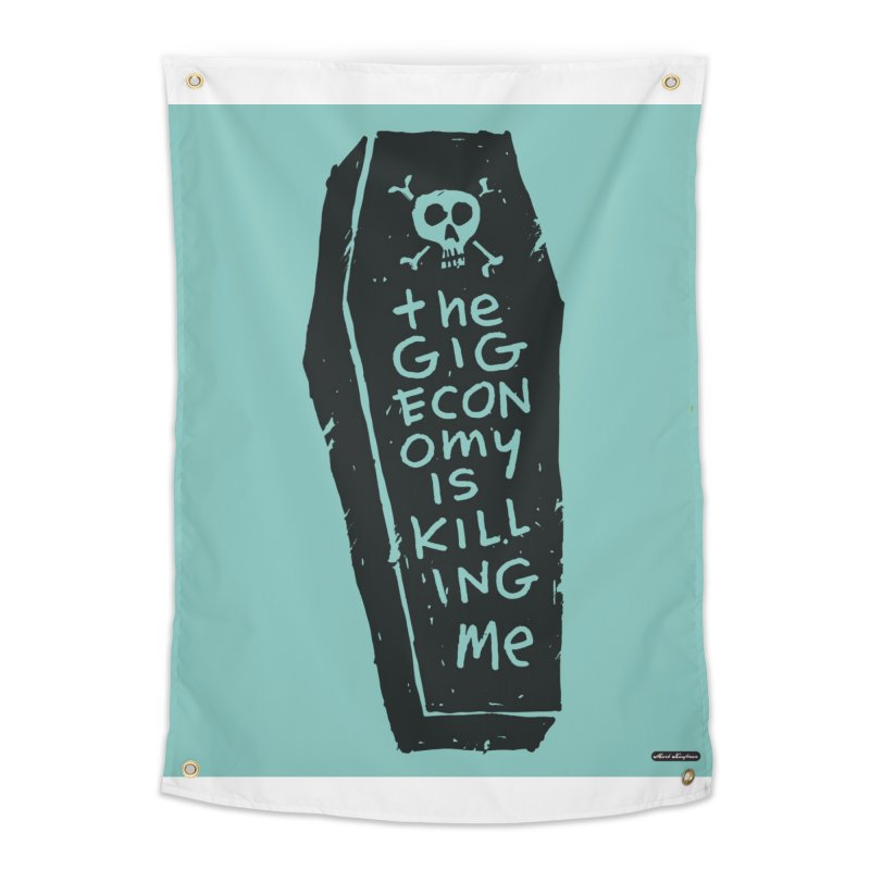The Gig Economy is Killing Me / Green Home Tapestry by DRAWMARK