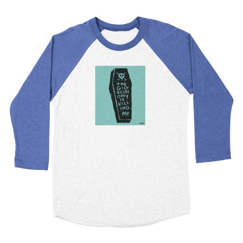 The Gig Economy is Killing Me / Green Men's Baseball Triblend Longsleeve T-Shirt by DRAWMARK