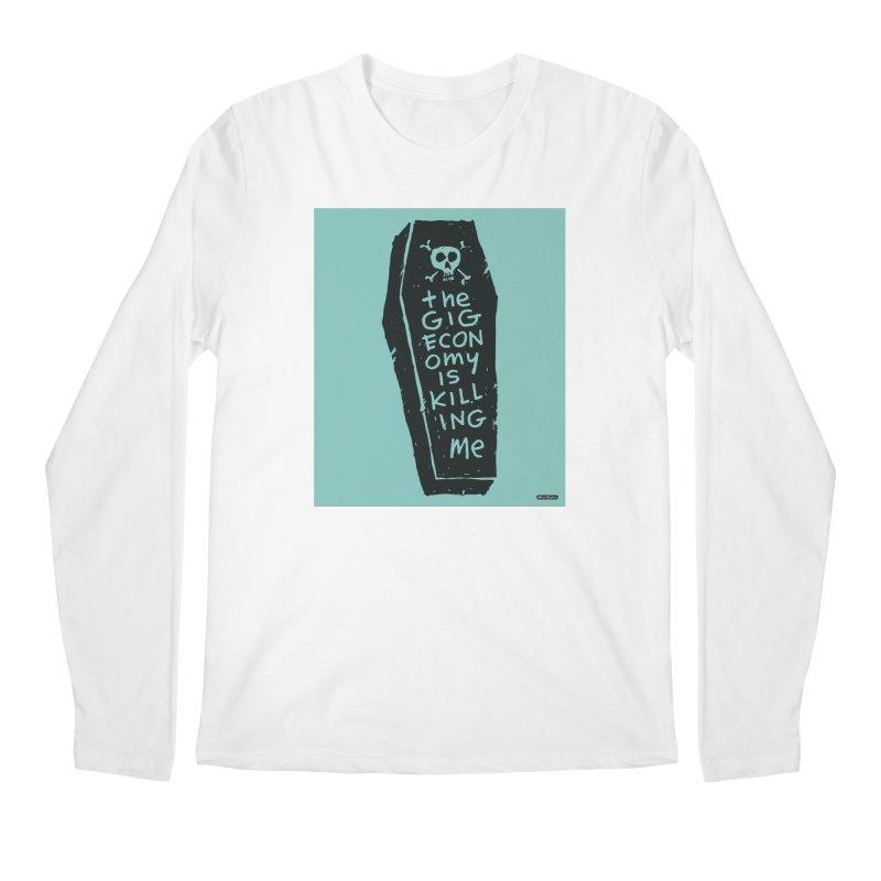 The Gig Economy is Killing Me / Green Men's Regular Longsleeve T-Shirt by DRAWMARK
