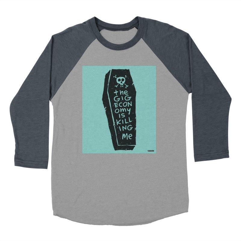 The Gig Economy is Killing Me / Green Women's Baseball Triblend Longsleeve T-Shirt by DRAWMARK