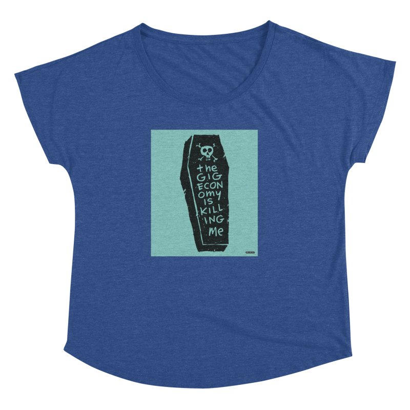 The Gig Economy is Killing Me / Green Women's Dolman Scoop Neck by DRAWMARK