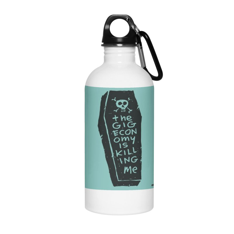 The Gig Economy is Killing Me / Green Accessories Water Bottle by DRAWMARK