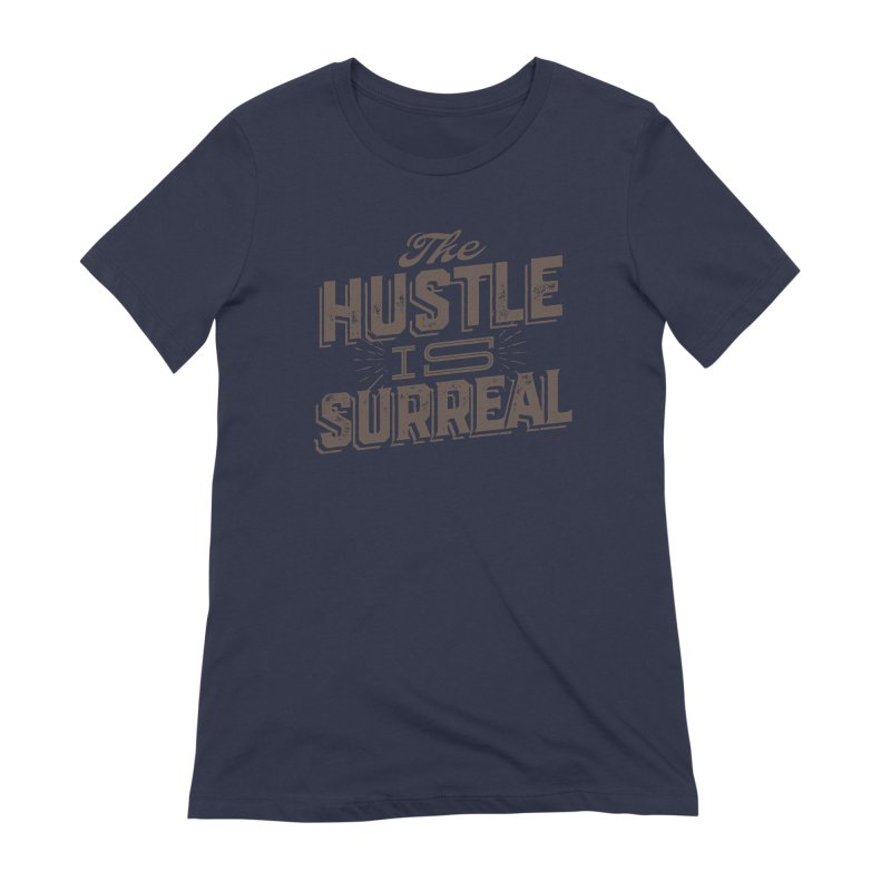 The Hustle is Surreal / Grey Women's Extra Soft T-Shirt by DRAWMARK