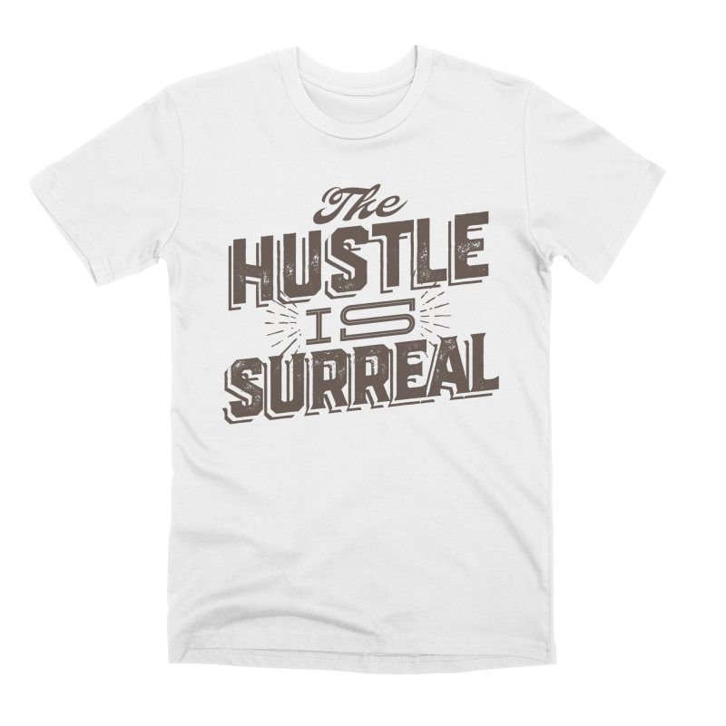 The Hustle is Surreal / Grey Men's Premium T-Shirt by DRAWMARK