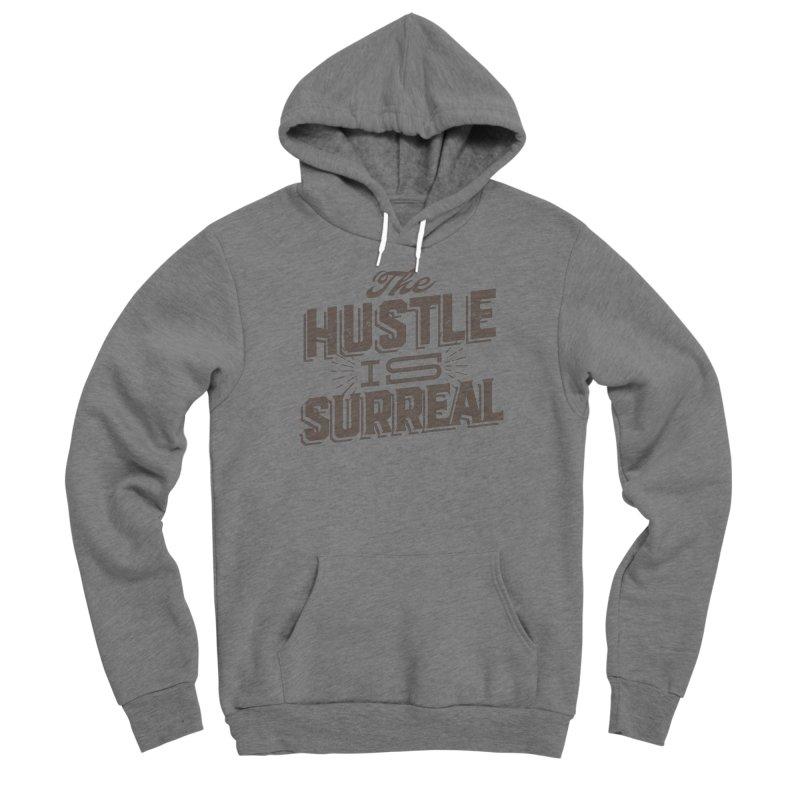 The Hustle is Surreal / Grey Women's Sponge Fleece Pullover Hoody by DRAWMARK