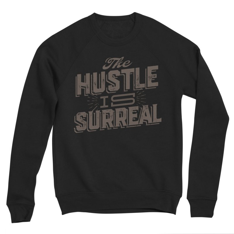 The Hustle is Surreal / Grey Men's Sponge Fleece Sweatshirt by DRAWMARK