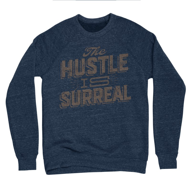 The Hustle is Surreal / Grey Women's Sponge Fleece Sweatshirt by DRAWMARK