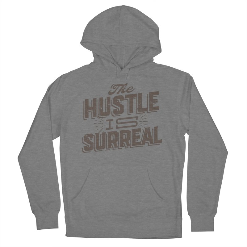 The Hustle is Surreal / Grey Women's Pullover Hoody by DRAWMARK
