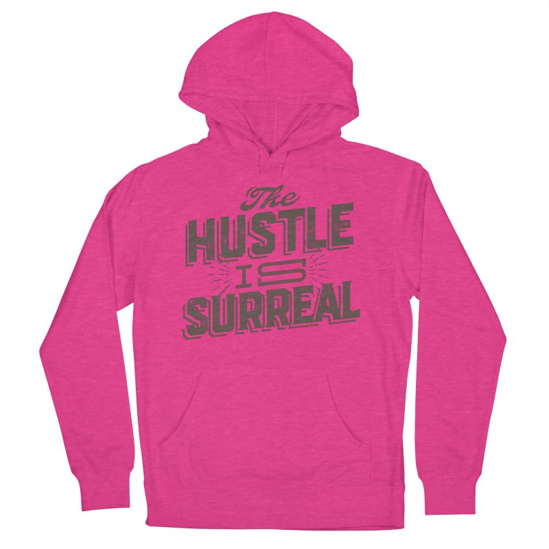 The Hustle is Surreal / Grey Women's French Terry Pullover Hoody by DRAWMARK