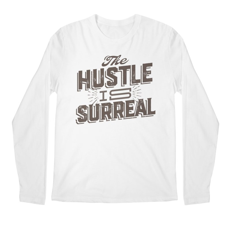 The Hustle is Surreal / Grey Men's Regular Longsleeve T-Shirt by DRAWMARK