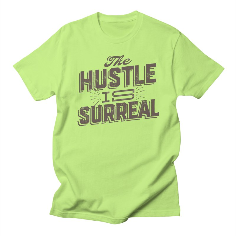 The Hustle is Surreal / Grey Women's Regular Unisex T-Shirt by DRAWMARK