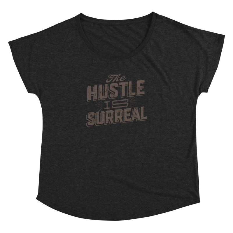 The Hustle is Surreal / Grey Women's Dolman Scoop Neck by DRAWMARK