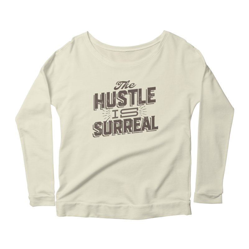 The Hustle is Surreal / Grey Women's Scoop Neck Longsleeve T-Shirt by DRAWMARK