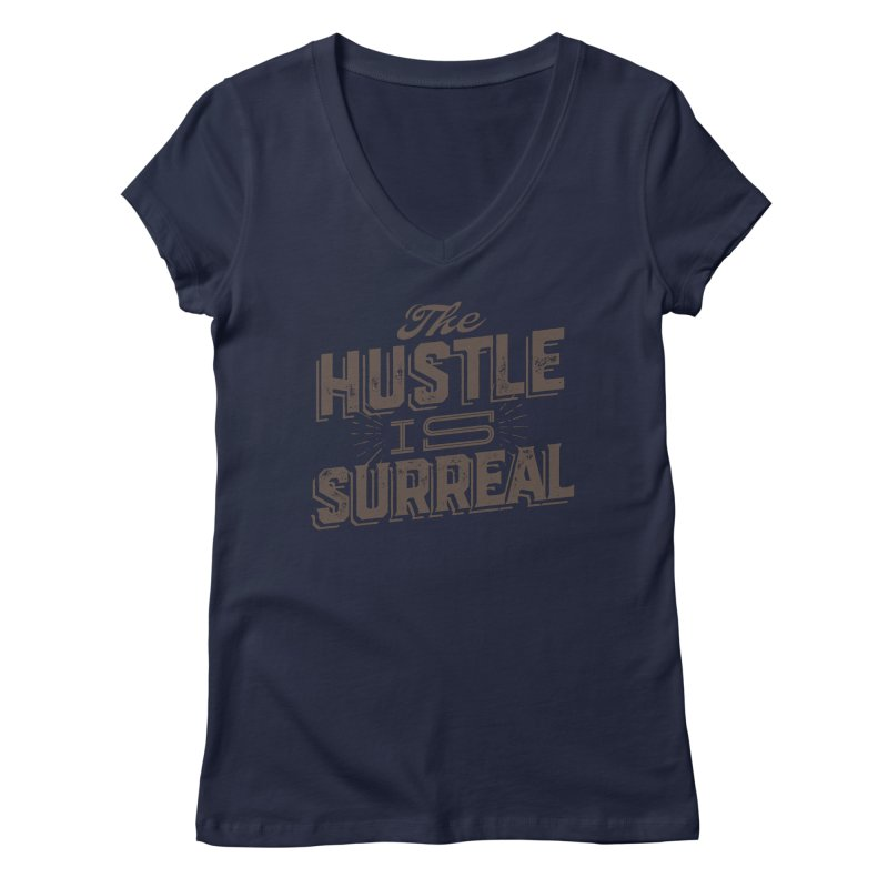 The Hustle is Surreal / Grey Women's Regular V-Neck by DRAWMARK