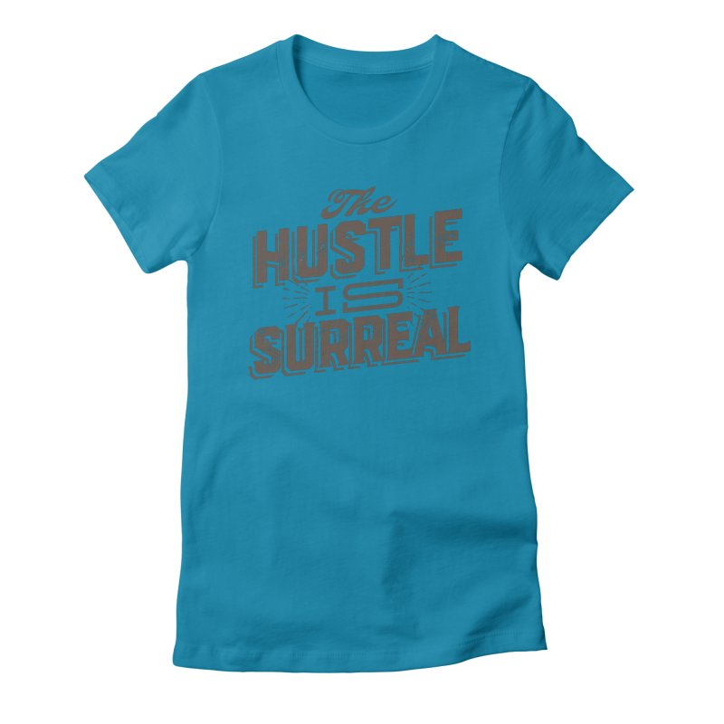 The Hustle is Surreal / Grey Women's Fitted T-Shirt by DRAWMARK
