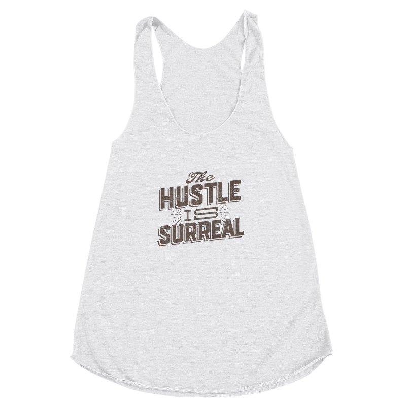 The Hustle is Surreal / Grey Women's Racerback Triblend Tank by DRAWMARK