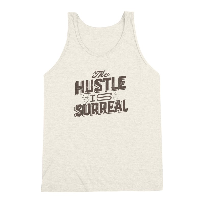 The Hustle is Surreal / Grey Men's Triblend Tank by DRAWMARK