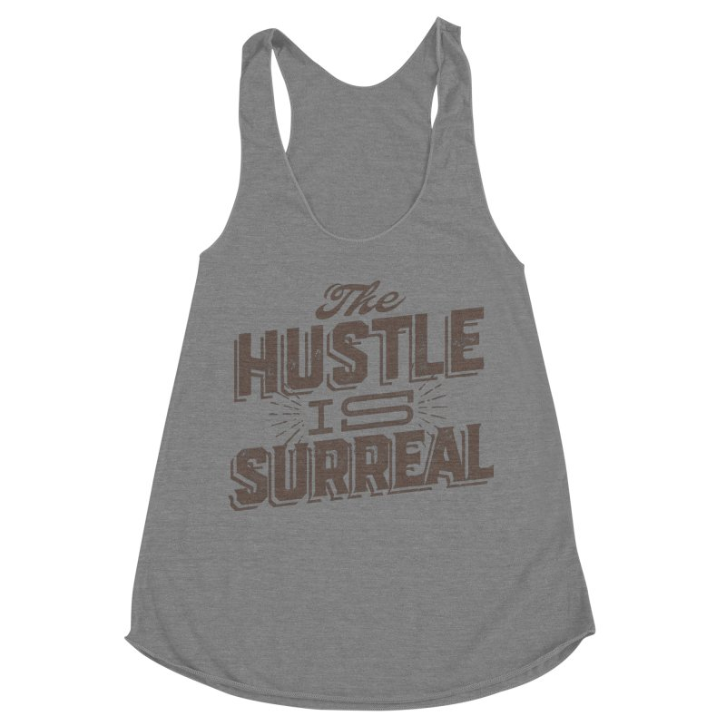 The Hustle is Surreal / Grey Women's Racerback Triblend Tank by DRAWMARK