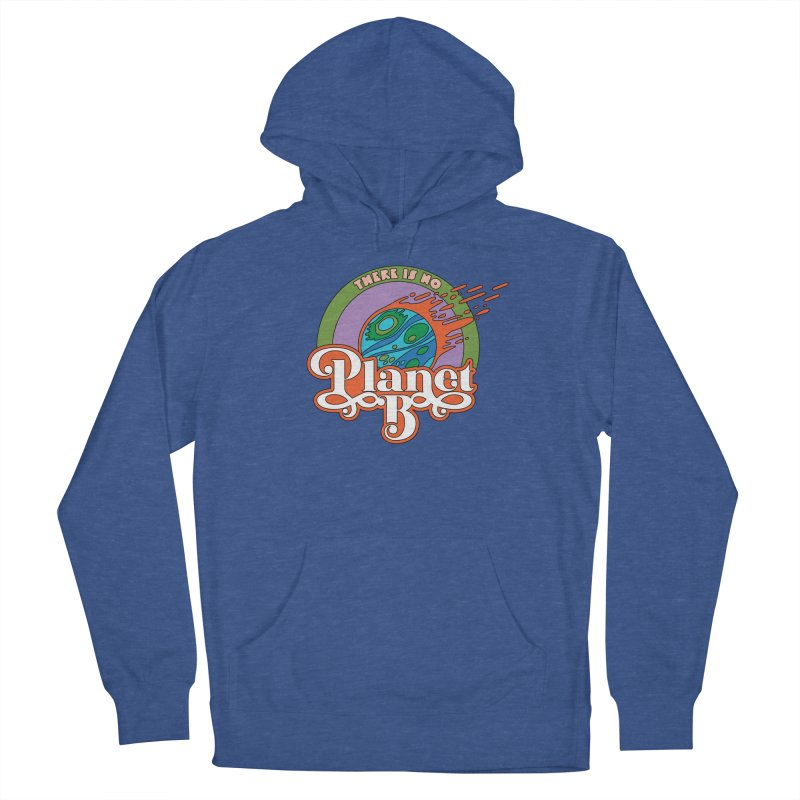 There Is No Planet B Men's Pullover Hoody by Draw! Pilgrim