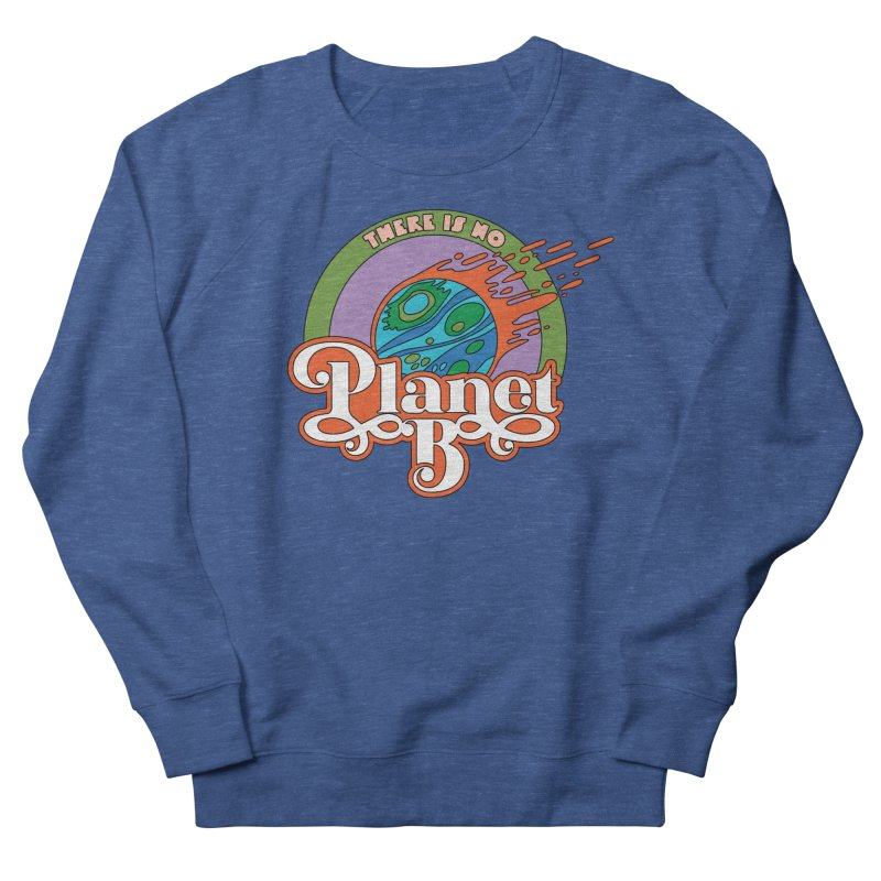 There Is No Planet B Men's Sweatshirt by Draw! Pilgrim