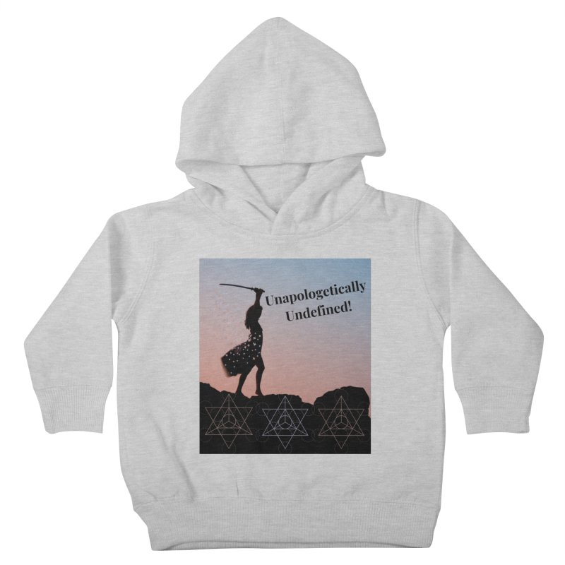 Unapologetically Undefined! Kids Toddler Pullover Hoody by Dream BOLD Network Shop