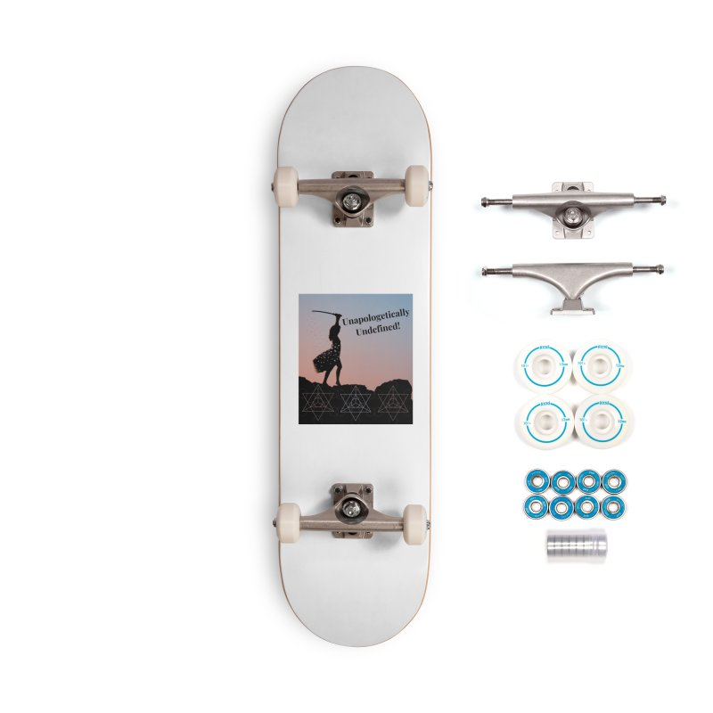 Unapologetically Undefined! Accessories Skateboard by Dream BOLD Network Shop