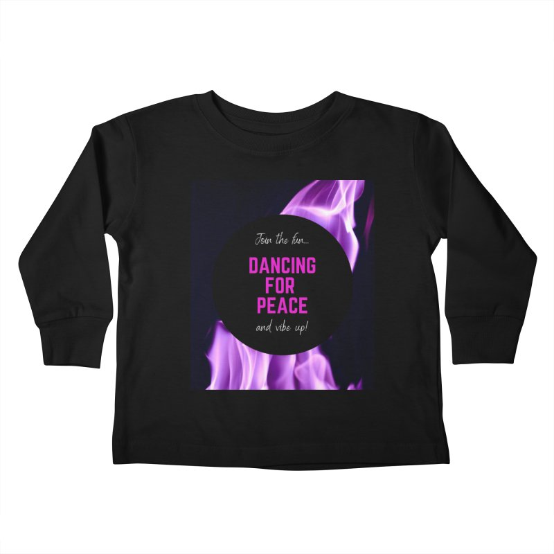 Vibe Up! Kids Toddler Longsleeve T-Shirt by Dream BOLD Network Shop