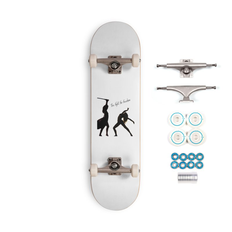 The Fight for Freedom Accessories Skateboard by Dream BOLD Network Shop