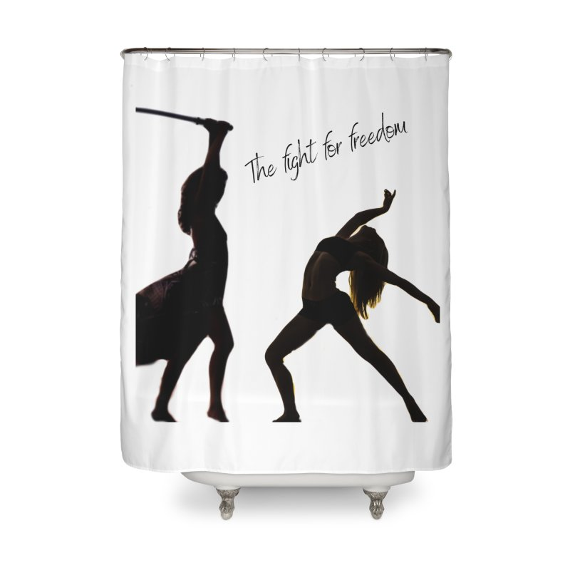 The Fight for Freedom Home Shower Curtain by Dream BOLD Network Shop