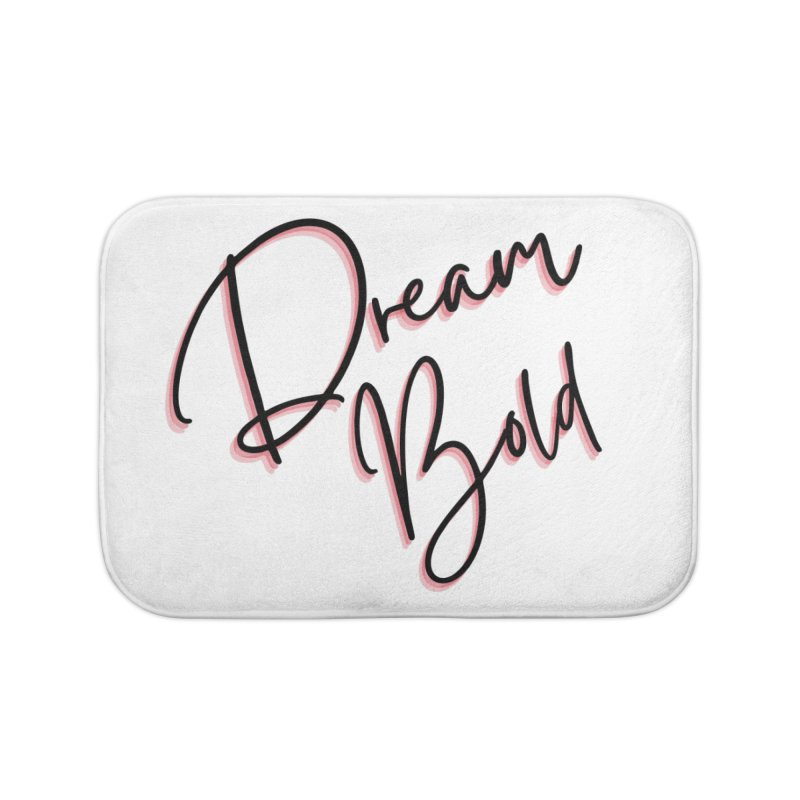 Dream Bold Home Bath Mat by Dream BOLD Network Shop