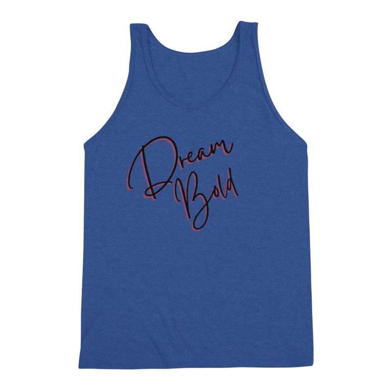 Dream Bold Men's Tank by Dream BOLD Network Shop