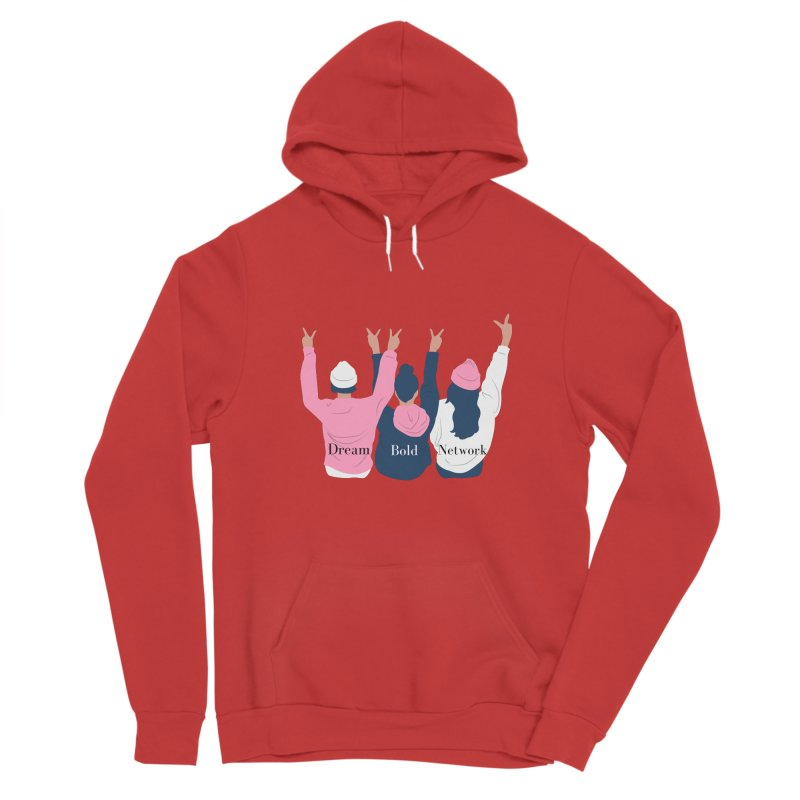 Dream Bold Ladies Women's Pullover Hoody by Dream BOLD Network Shop