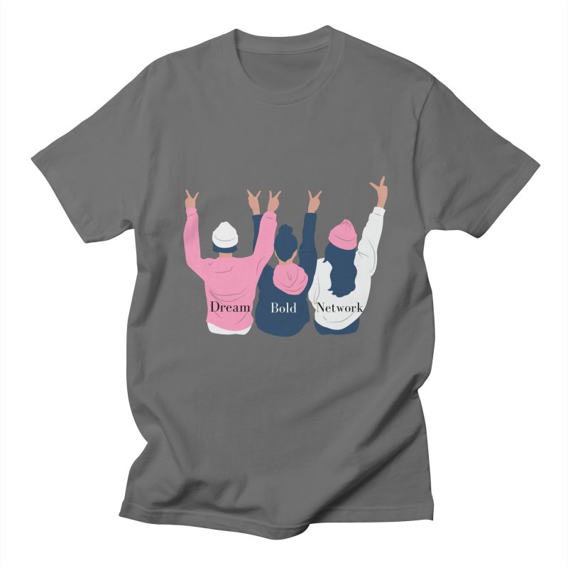 Dream Bold Ladies Men's T-Shirt by Dream BOLD Network Shop