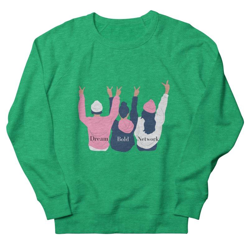Dream Bold Ladies Women's Sweatshirt by Dream BOLD Network Shop