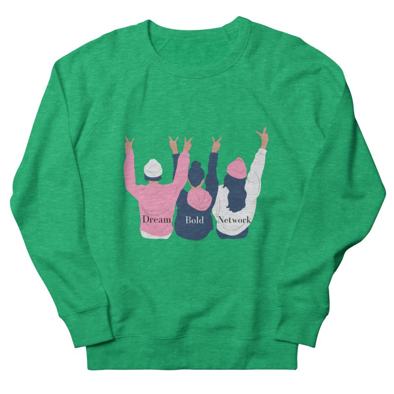 Dream Bold Ladies Men's Sweatshirt by Dream BOLD Network Shop