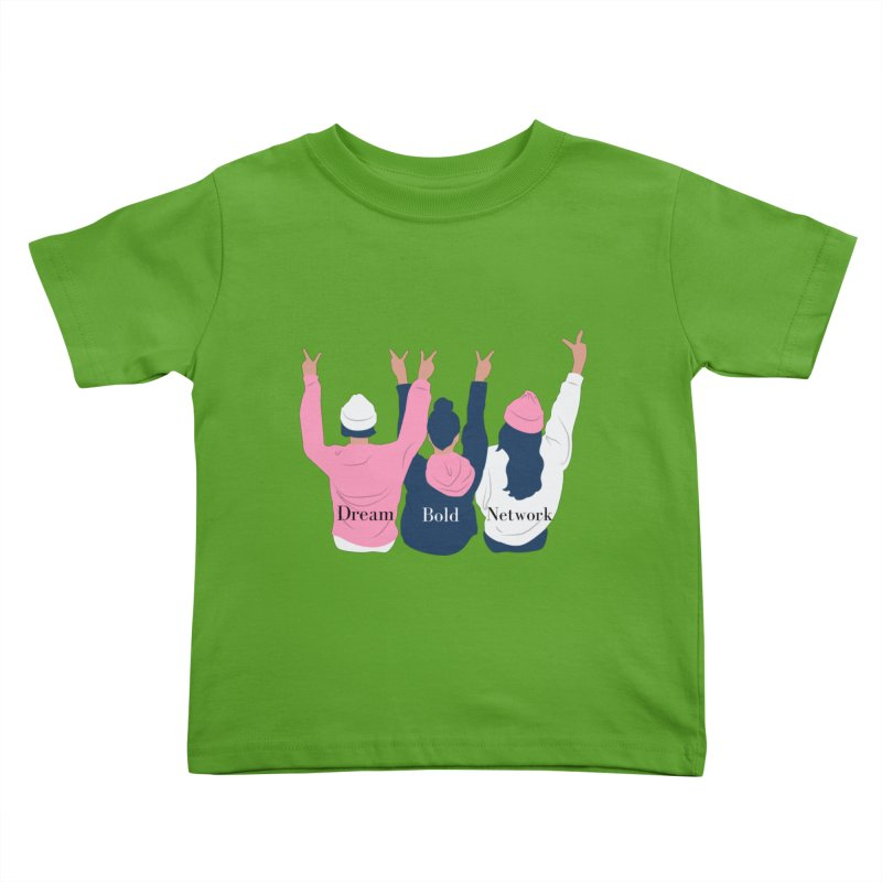 Dream Bold Ladies Kids Toddler T-Shirt by Dream BOLD Network Shop